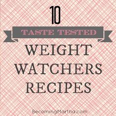10 Taste-Tested Weight Watchers Recipes