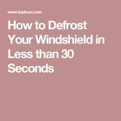 How to Defrost Your Windshield in Less than 30 Seconds