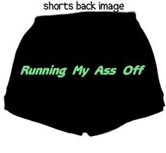 Womans Fitness Workout Shorts-Running My Ass Off-Black Med 26-34 Inch