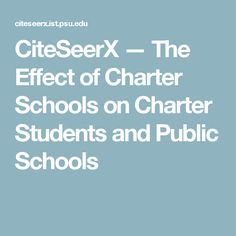 CiteSeerX — The Effect of Charter Schools on Charter Students and Public Schools