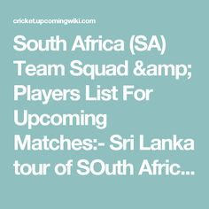 South Africa (SA) Team Squad & Players List For Upcoming Matches:- Sri Lanka tour of SOuth Africa in 2016-17| SA vs SL 3 Test, 5 ODI, 3 T20 Match Series Players Squads.