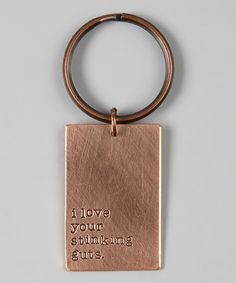 Copper 'I Love Your Stinking Guts' Key Chain Charm by FIVE on #zulily today!