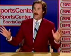 Ron Burgundy has immaculate hair. And he auditioned for ESPN... so it counts.