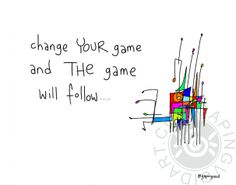 Change Your Game | gapingvoid art