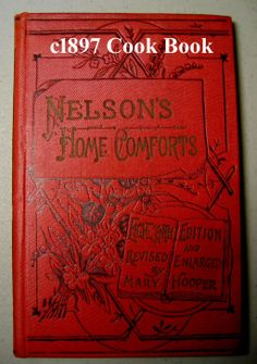 c1897 Cook Book Nelsons Home Comforts Tea Soup Meat Jellies James Desserts Beverages