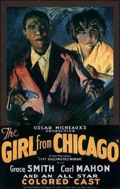 Girl From Chicago - Oscar Micheaux  Oscar Micheaux produced and directed this race film in 1932, with an all black cast.   As is common in Micheaux's film, the story line is padded with several musical numbers, offering a glimpse of African American musical and dancing talent of the time.