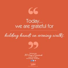 Today, we are grateful for holding hands on evening walks. #LH30Days #Gratitude #Laurenshope #Laurenshopeid