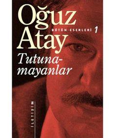Oğuz Atay Tutunamayanlar Bütün Eserleri1 Pdf E-Kitap Tanıtımı Türk edebiyatının yazılmış en iyi eserlerinden biridir Tutunamayanlar.