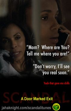 """Mom where are you?""  ""I'll see you real soon, Livvie"" Scandal, A Door Marked Exit"