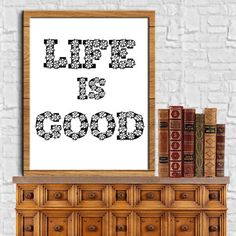 LIFE IS GOOD Print Motivational Quotes Typography Poster Digital Ouotes Print Digital Typography Art Wall Decor Poster 8X10 11x14 by sweetdownload on Etsy