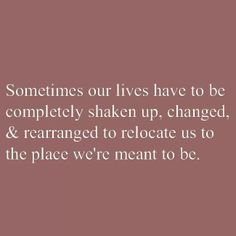"""""""...to the place we're meant to be."""""""