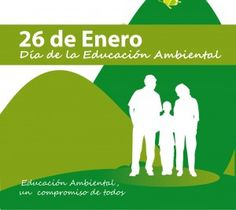 26 de enero, Día Mundial de la #EducacionAmbiental #ecologia