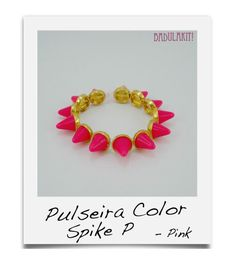Pulseira Color Spike P R$28.00