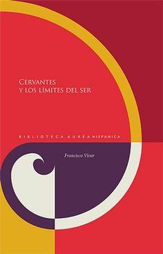 Cervantes y los límites del ser / Francisco Vivar http://fama.us.es/record=b2641914~S5*spi