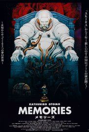 Memories 1995. 3 shorts, produced by Katsuhiro Otomo of Akira (director of 1, writer of 2). The other short is written by Satoshi Kon. Must watch.