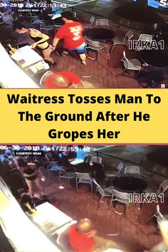 The man also probably didn't see the restaurant's surveillance cameras that caught his seconds of groping as well as what happened next.