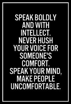 but don't purposely hurt people with ill intent. Speak the truth always.