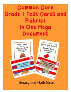 Grade 1 Common Core Mega Document.  ELA task cards, math task cards, Common Core ELA rubrics, and Common Core math rubrics all in one document!  Great for guided reading and for math.  Use the task cards as math and literacy centers.  Use the rubrics during guided reading.  Click the image. $10