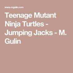 Teenage Mutant Ninja Turtles - Jumping Jacks - M. Gulin