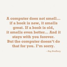 Ray Bradbury about computers and books [quote]