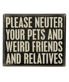 'Please Neuter' Wall Sign | awesome