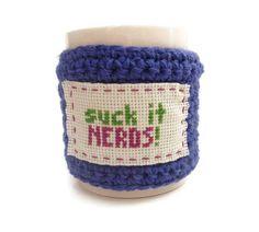 Coffee Cozy Crochet  Suck it Nerds  30 Rock  Blue by tessacotton, $16.50