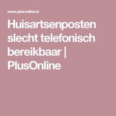 Huisartsenposten slecht telefonisch bereikbaar | PlusOnline