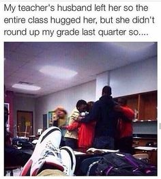 Lol I would have so done that when I was in school, plus touching those nasty people I went to school with was out of the question so even if I did care I wouldn't have joined the hug