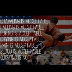 Quitting is not acceptable. Wrestling Bags, Olympic Wrestling, Wrestling Quotes, College Wrestling, Wrestling Mom, Wrestling Shirts, Sports Mom, School Sports, Familia Quotes