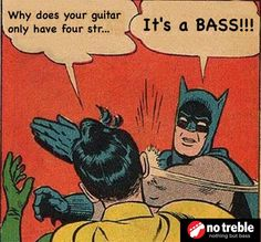 Batman is a bass player