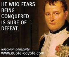 Colui il quale ha paura di essere conquistato è sicuro di essere perdente