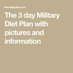 The 3 day Military Diet Plan with pictures and information