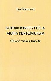 lataa / download MUTAKUONOTYTTÖ JA MUITA KERTOMUKSIA epub mobi fb2 pdf – E-kirjasto