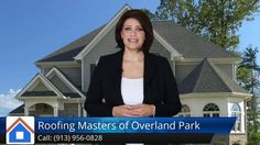 Roofing Masters of Overland Park (913) 956-0828 Impressive Five Star Review by Barbara K.