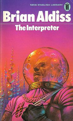 Brian Aldiss - The Interpreter (1973) - cover by Bruce Pennington