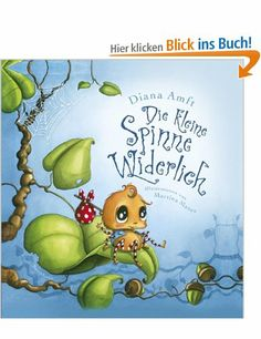 Die kleine Spinne Widerlich: Amazon.de: Diana Amft, Martina Matos: Bücher