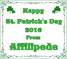 Happy St. Patrick's Day 2016 From Affilipede *~