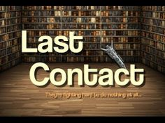 Last Contact - Episode 1 - All Or Nothing, I Movie, Slogan, Tech Companies, Writing, Film, World, Youtube, Movie