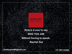 What's Your Style?  +91-9891153300 | violetbypreeti@gmail.com www.preetisinghal.com