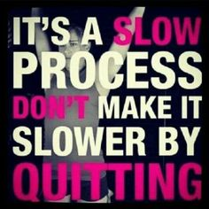 No quitting allowed!