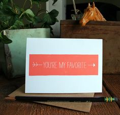 """you're my favorite"" notecards - just about the nicest thing you can send to a person."