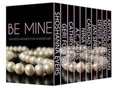 Be Mine: Ten Erotic Romances for Valentine's Day by Shoshanna Evers, http://www.amazon.com/dp/B00RSMSQBI/ref=cm_sw_r_pi_dp_0.dSub0Q75FVY