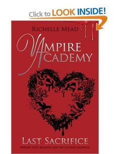 Vampire Academy: Last Sacrifice (book 6): Amazon.co.uk: Richelle Mead: Books