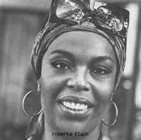 Roberta Flack, her music is timeless.....