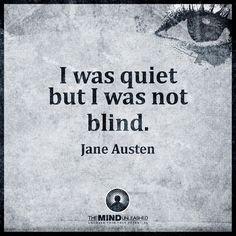 I was quiet but I was not blind Jane Austen