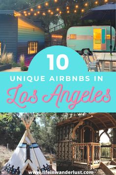 10 Unique Airbnbs in Los Angeles - Life In Wanderlust Usa Travel Guide, Travel Advice, Travel Usa, Travel Tips, California Destinations, California Travel, Travel Destinations, Best Hotels In Greece, Los Angeles Travel