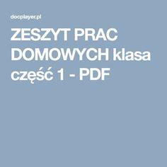 ZESZYT PRAC DOMOWYCH klasa część 1 - PDF Polish Language, Holidays And Events, Teaching, Math, Kids, Projects, Speech Language Therapy, Therapy, Full Bed Loft