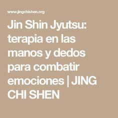 Jin Shin Jyutsu: terapia en las manos y dedos para combatir emociones | JING CHI SHEN