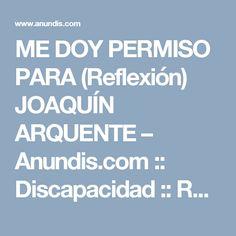 ME DOY PERMISO PARA (Reflexión) JOAQUÍN ARQUENTE – Anundis.com :: Discapacidad :: Red Social