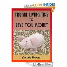 Frugal Living Tips to Save You Money: Cynthia Thomas: Amazon.com: Kindle Store
